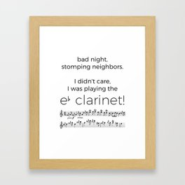 I didn't care, I was playing the e flat clarinet Framed Art Print