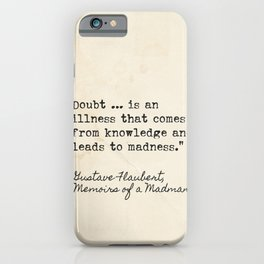 Gustave Flaubert, Memoirs of a Madman quote iPhone Case