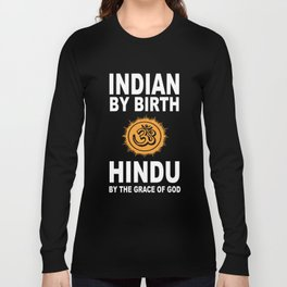 indian by birth hindu by the grace of god yoga t-shirts Long Sleeve T-shirt
