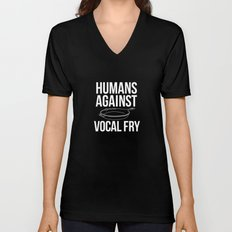 DOWN WITH VOCAL FRY! Unisex V-Neck