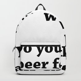 A Beer For Your Wife Backpack