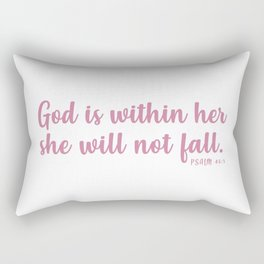 Christian Quote - God Is Within Her She Will Not Fall Rectangular Pillow