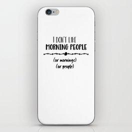 Mornings or People iPhone Skin