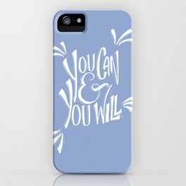 You can and you will (Serenity) iPhone Case