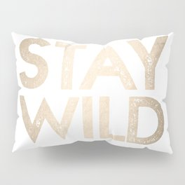 Stay Wild White Gold Quote Pillow Sham