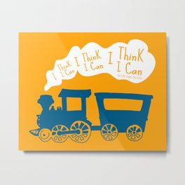 I Think I Can, I Think I Can, I Think I Can - The Little Engine that Could inspired Print Metal Print