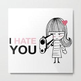 I Hate You / Gun Metal Print