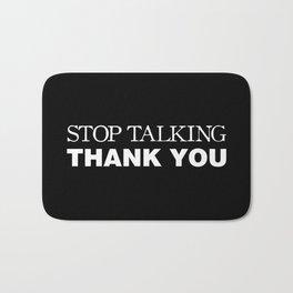 Stop Talking Thank You Bath Mat