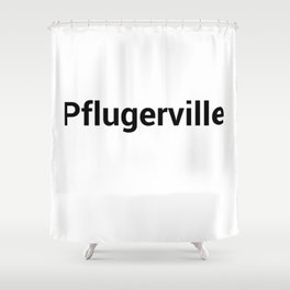 Pflugerville Shower Curtain