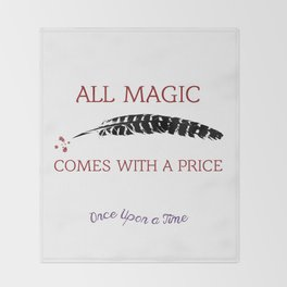 OUAT Quote | All magic comes with a price Throw Blanket