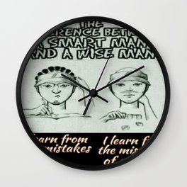 The Difference Between a Smart Man and a Wise Man Wall Clock
