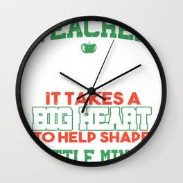 Teacher It Takes A Big Heart To Help Shape Little Minds Gifts Wall Clock