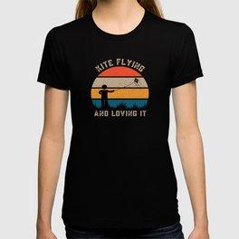 Kite Flying And Loving It - Kite Flyer T-shirt