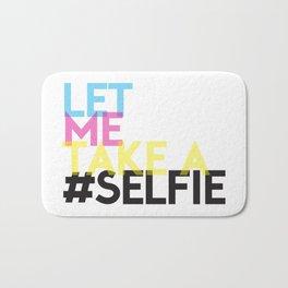Let Me Take A Selfie Bath Mat