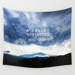 Life is either a daring adventure or nothing at all. - Helen Keller Quote Wall Tapestry