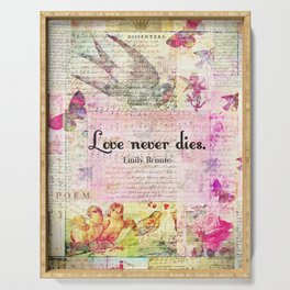 Love never dies QUOTE BY Emily Bronte Serving Tray