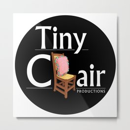 Tiny Chair Productions Offical Logo Metal Print