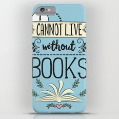 I Cannot Live Without Books - Blue Slim Case iPhone 6 Plus