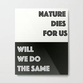 Save Nature Metal Print