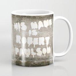 HIS NAME IS ROBERT PAULSON. Coffee Mug