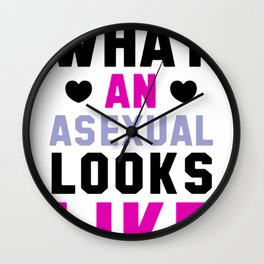 THIS IS WHAT AN ASEXUAL LOOKS LIKE T-SHIRT Wall Clock
