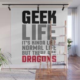 Geek Life Funny Saying Wall Mural