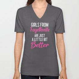 Girls From Fayetteville Are Little Bit Better Unisex V-Neck