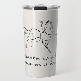 Heaven Is A Bit Closer On A Horse Travel Mug