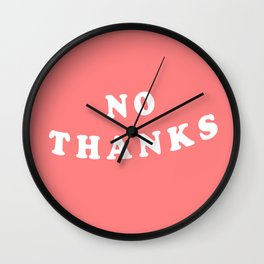No Thanks Quote Tee | Minimal Typography Print T-Shirt Wall Clock
