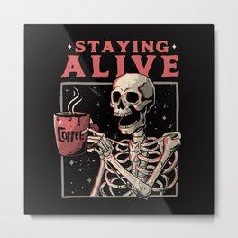 Staying Alive Metal Print