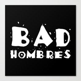 Bad Hombres Canvas Print