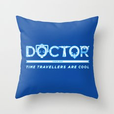 DOCTOR (Time Travellers Are Cool) Throw Pillow