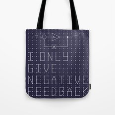 I only give negative Feedback Tote Bag