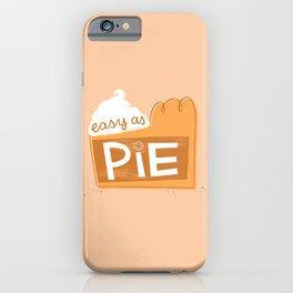 Easy as Pumpkin Pie iPhone Case