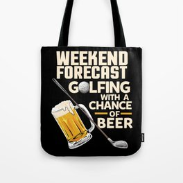 Weekend Forecast Golfing With a Chance Of Beer Tote Bag