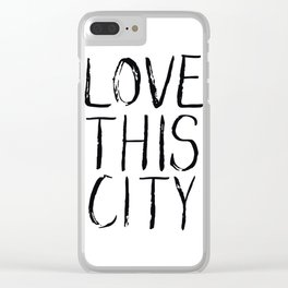 Love This City Type Clear iPhone Case