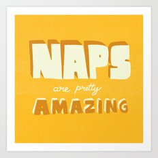 Naps are Pretty Amazing Art Print
