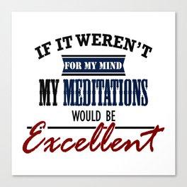 Quiet Mind Excellent Meditation Canvas Print