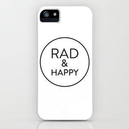 Rad & Happy iPhone Case