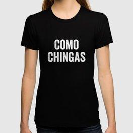 Como Chingas, Chicano Power, Cholos T-shirt