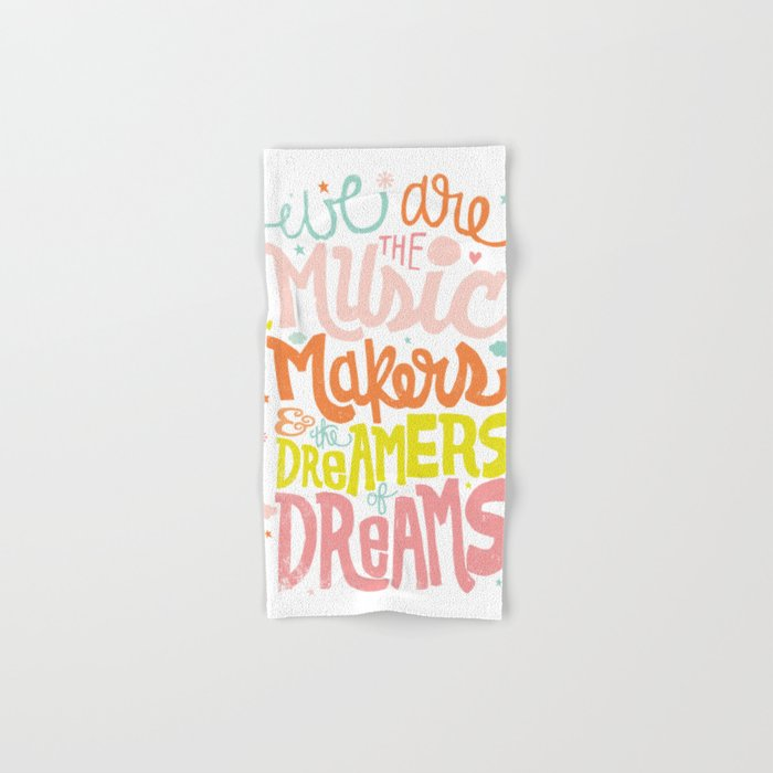 WE ARE THE MUSIC MAKERS Hand & Bath Towel