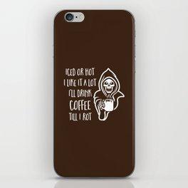I'll Drink Coffee Till I Rot iPhone Skin