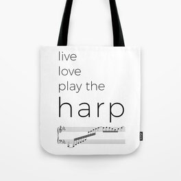 Live, love, play the harp Tote Bag