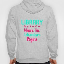 Library Where The Adventure Begins Facts Quote Hoody