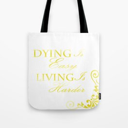Hamilton: Dying is Easy Tote Bag