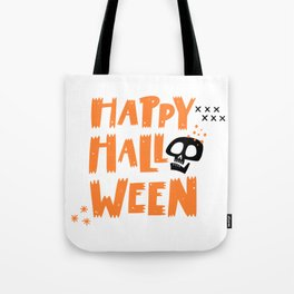 Happy Halloween from a skull - Halloween hand drawn quotes illustration. Funny humor. Life sayings. Spooky funny quotes. Tote Bag