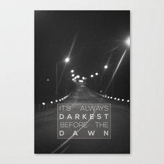 it's always darkest before the dawn. Canvas Print