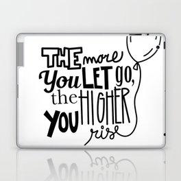 Motivational Let Go Rise High Laptop & iPad Skin