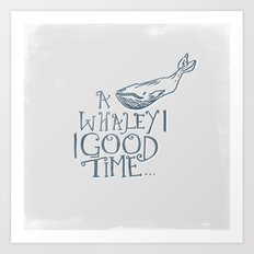 A Whaley Good Time Art Print