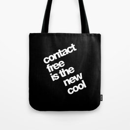 contact free is the new cool Tote Bag